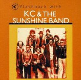 Kc&The Sunshine Band ケーシーアンドザサンシャインバンド / Flashback With K.c. & The Sunshine Band 輸入盤 【CD】