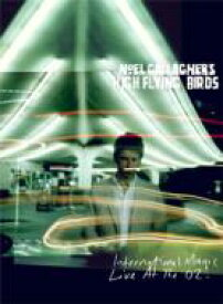 Noel Gallagher's High Flying Birds / International Magic Live At The O2 【BLU-RAY DISC】