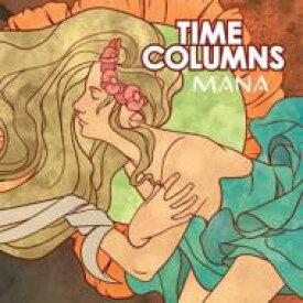 Time Columns / Mana 輸入盤 【CD】
