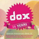 Dox 15 Years -special Anniversary Best Of 輸入盤 【CD】