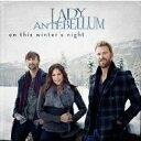 Lady Antebellum レディアンテベラム / On This Winter's Night 輸入盤 【CD】