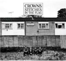 Crowns / Stitches In The Flag 輸入盤 【CD】