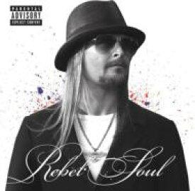 Kid Rock キッドロック / Rebel Soul 輸入盤 【CD】