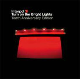 【送料無料】 Interpol インターポール / Turn On The Bright Lights 10th Anniversary Edition 輸入盤 【CD】