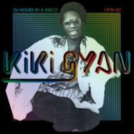 Kiki Gyan / 24 Hours In A Disco 1978-1982 輸入盤 【CD】