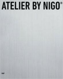 【送料無料】 ATELIER BY NIGO / NIGO 【本】