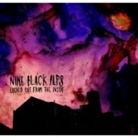 Nine Black Alps / Locked Out From The Inside 【CD】