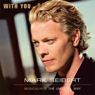 【送料無料】 Mark Seibert / With You: Musicalhits The Unusual Way 輸入盤 【CD】