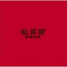Fall Out Boy フォールアウトボーイ / Save Rock And Roll: Fobのロックンロール宣言! 【CD】
