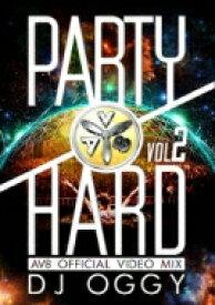 DJ OGGY / Party Hard Vol.2 -av8 Official Video Mix- 【DVD】
