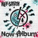 HEY-SMITH ヘイスミス / Now Album 【CD】
