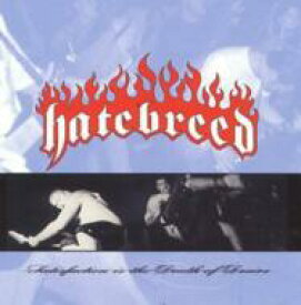 Hatebreed ヘイトブレッド / Satisfaction Is The Death Of Desire 輸入盤 【CD】