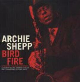 Archie Shepp アーチーシェップ / Bird Fire 【LP】