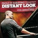 【送料無料】 Paolo Di Sabatino パオロディサバティーノ / Distant Look Featuring John Abercrombie 輸入盤 【CD】