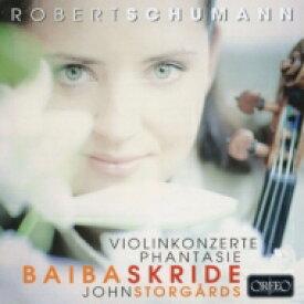 【送料無料】 Schumann シューマン / ヴァイオリン協奏曲、チェロ協奏曲(ヴァイオリン版)、幻想曲 スクリデ、ストゥルゴールズ&デンマーク国立放送響 輸入盤 【CD】