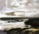 【送料無料】 Julian Waterfall Pollack / Waves Of Albion 輸入盤 【CD】