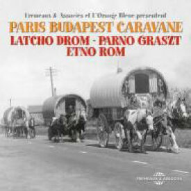 Latcho Drom / Parno Graszt / Etno Rom / Paris Budapest Caravane 輸入盤 【CD】