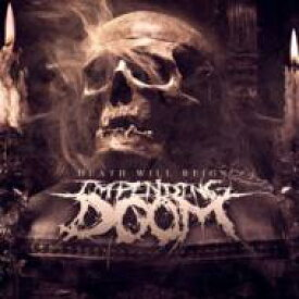 Impending Doom / Death Will Reign 輸入盤 【CD】