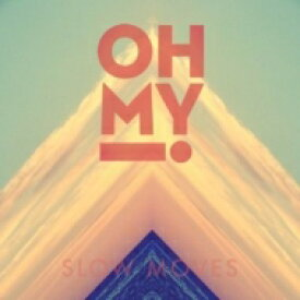 Oh My! / Slow Moves 【CD】