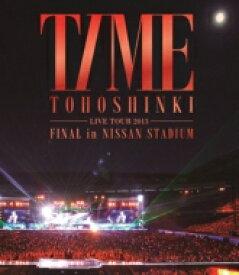 【送料無料】 東方神起 / 東方神起 LIVE TOUR 2013 〜TIME〜 FINAL in NISSAN STADIUM (Blu-ray) 【BLU-RAY DISC】