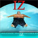 【送料無料】 Israel Kamakawiwo'ole イズラエルカマカビボオレ / モナ リザ Alone In Iz World 【CD】