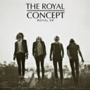 Royal Concept / Royal Ep 輸入盤 【CD】