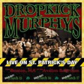 Dropkick Murphys ドロップキックマーフィーズ / Live On St.patrick's Day Fromboston.ma 輸入盤 【CD】