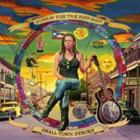 Hurray For The Riff Raff / Small Town Heroes 【LP】