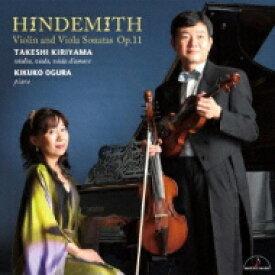 【送料無料】 Hindemith ヒンデミット / Violin Sonatas, Viola Sonatas Op, 11, Viola D'amore Sonata: 桐山建志(Vn, Va, Etc) 小椋貴久子(P) 【CD】