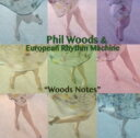 Phil Woods フィルウッズ / Woods Notes 【CD】