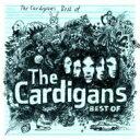 Cardigans カーディガンズ / Best Of 【CD】