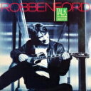 Robben Ford ロベンフォード / Talk To Your Daughter 【CD】