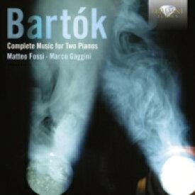 Bartok バルトーク / 2台のピアノのための作品全集 フォッシ、ガッジーニ(2CD) 輸入盤 【CD】