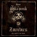 SKA PUNK ZOMBIES / Ska Punk's Not Dead 【CD】