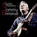 【送料無料】 Tommy Emmanuel トミーエマニュエル / Guitar Mastery Of Tommy Emmanuel 【CD】 ランキングお取り寄せ