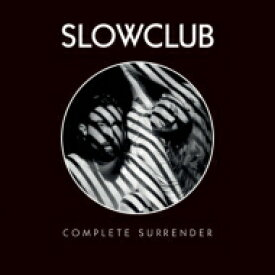 【送料無料】 Slow Club / Complete Surrender 輸入盤 【CD】