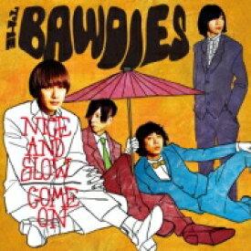 "THE BAWDIES ボーディーズ / Nice And Slow / Come On (7インチシングルレコード) 【7""""Single】"
