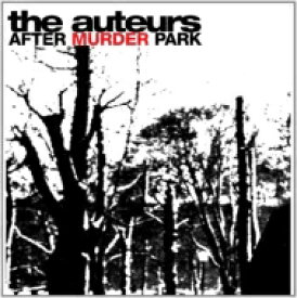 【送料無料】 Auteurs / After Murder Park (Expanded Edition) 輸入盤 【CD】