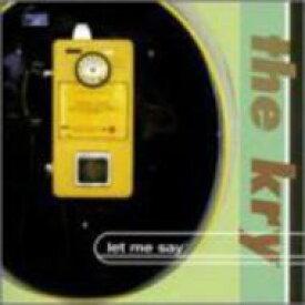 【送料無料】 Kry / Let Me Say 輸入盤 【CD】