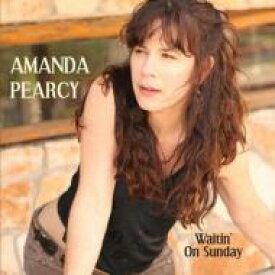 【送料無料】 Amanda Pearcy / Waitin On Sunday 輸入盤 【CD】
