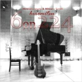 【送料無料】 和泉宏隆 & 須藤満 HIROMITSU / 6 On 224 【CD】