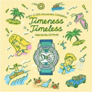 DJ MAAR / Baby-g 20th Annv. Compilation Timeness Timeless Selected By Dj 【CD】