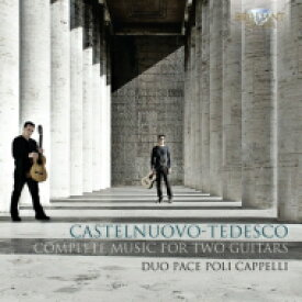 Castelnuovo-tedesco カステルヌオーボ=テデスコ / 2つのギターのための作品全集 デュオ・パチェ・ポリ・カペッリ(2CD) 輸入盤 【CD】