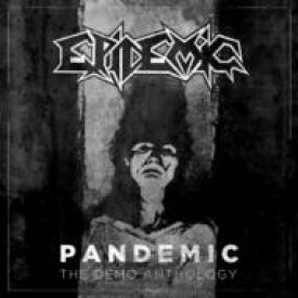 【送料無料】 Epidemic / Pandemic: The Demo Anthology 輸入盤 【CD】
