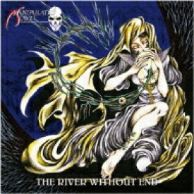 MANIPULATED SLAVES / THE RIVER WITHOUT END 【CD】