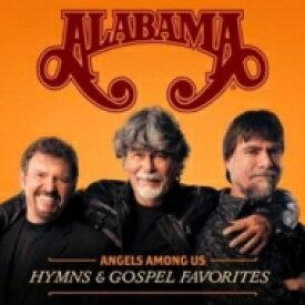 Alabama / Angels Among Us: Hymns & Gospel Favorites 輸入盤 【CD】