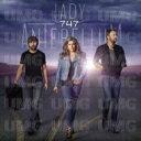 Lady Antebellum レディアンテベラム / 747 輸入盤 【CD】