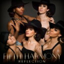 Fifth Harmony / Reflection (Deluxe Edition) 輸入盤 【CD】
