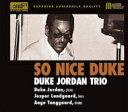 【送料無料】 Duke Jordan ヂュークジョーダン / So Nice Duke (XRCD) 【CD】