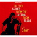 Caro Emerald / Deleted Scenes From The Cutting Room Floor 【CD】